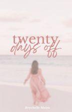 20 Days Off by ellemoira