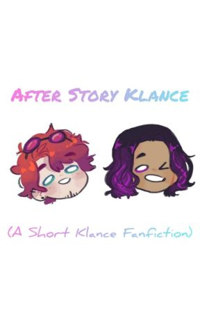 After Story (A Short Klance Fanfiction) by AfterStoryKlance17