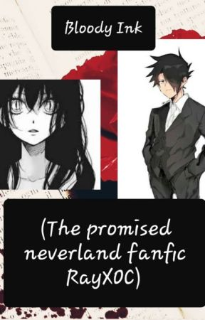 Bloody Ink (The promised neverland fanfic RayXOC) by darknessnoir47