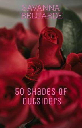 50 Shades of Outsiders by SavannaBelgarde
