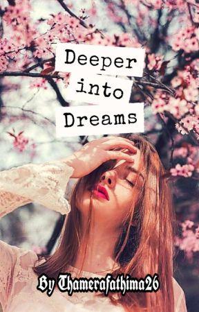 Deeper Into Dreams 💞 by Thamerafathima26