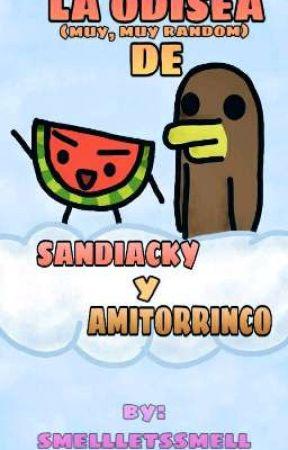 La odisea (muy, muy random) de Sandíacky y Amitorrinco 🍉🦆 by perfE-tion
