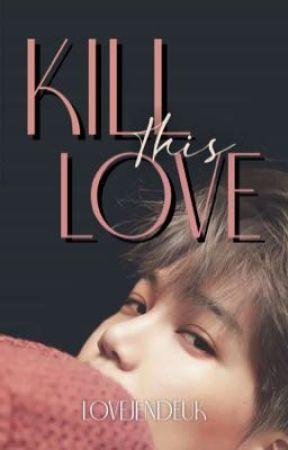 KILL THIS LOVE | JENKAI🔞 by lovejendeuk