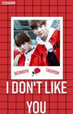 I Don't Like You - Beomgyu x Taehyun by 5TAYARMY