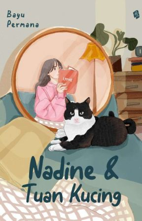 Nadine & Tuan Kucing (SUDAH TERBIT) by BayuPermana31