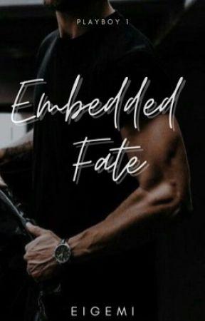 Embedded Fate (Playboy Series #1) by eigemi