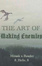 The Art of Making Enemies (Miraak x Reader) by 8_Hello_8