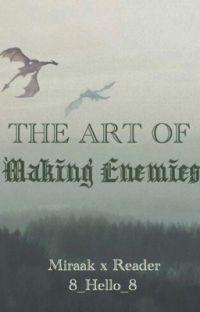 The Art of Making Enemies (Miraak x Reader) cover