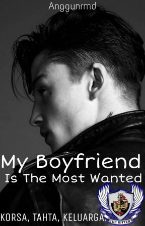 My Boyfriend Is The Most Wanted  by Anggunrmd