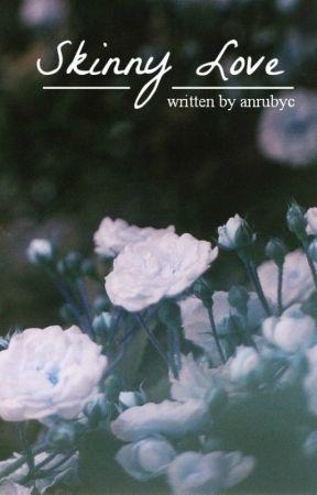 skinny love » l.t. au [status] by anrubyc