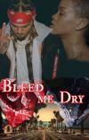 Bleed Me Dry: Chris Brown  cover