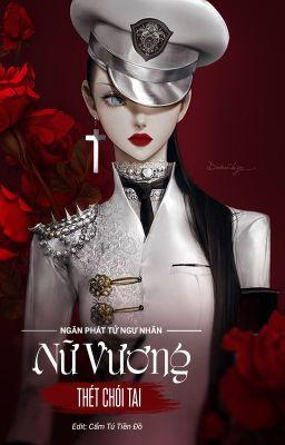 Đọc truyện [EDIT] Nữ Vương Thét Chói Tai! - Ngân Phát Tử Ngư Nhãn[Hài, Linh Dị]