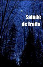 SALADE DE FRUITS [TK], écrit par agxthokakological