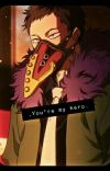 You're my hero. Overhaul ☆DISCONTINUED☆ (Chisaki Kai) x reader cover