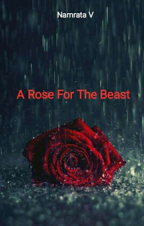 A Rose For The Beast (Complete) by NamrataVerma7
