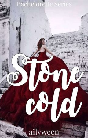 Stone Cold (Bachelorette Series 10) by ailyween