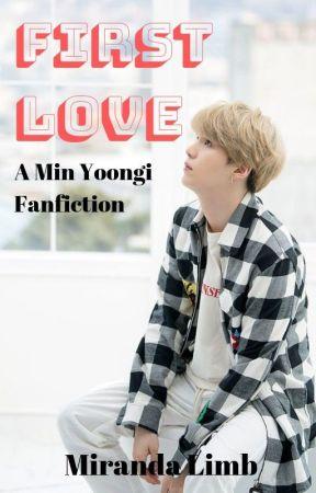 First Love (A Min Yoongi Fanfiction) by MirandaLimbDoran