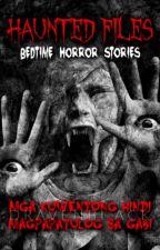 Haunted Files (Bedtime Horror Stories) ni DravenBlack