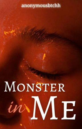 Monster In Me: The Hell that We Both Made for Each Other (A GxG Story) by anonymousbtchh