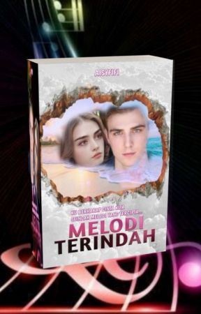 MELODI TERINDAH(COMPLETE) by aisyfifi