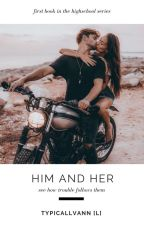 Him & Her || ✓ by typicallvann