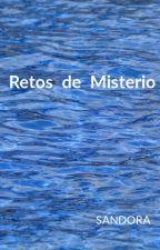 Retos de Misterio by sandoraescribe
