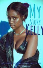 My Story: Kelly by MyLittleThingx