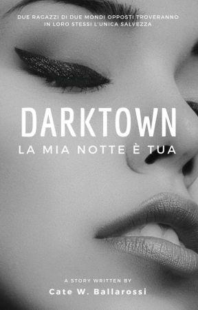 [Darktown] La mia notte é tua by CateBallarossi