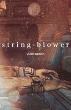 String-Blower by viancaanon