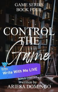 (Game Series # 4) Control The Game (COMPLETED) cover