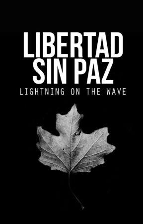 Libertad sin paz (Sacrificios 04) by ValerieHayne