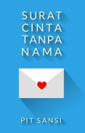 Surat Cinta Tanpa Nama [Completed] by pitsansi