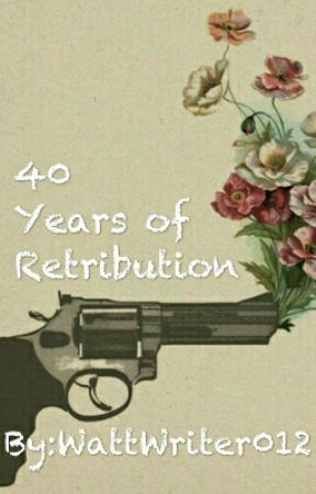 Forty Years of Retribution by ilove-bunnies
