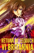 Return of Lelouch Vi Britannia by Luna_Uchiha1