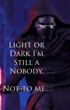 Light or Dark I'm Still a Nobody by MiaRafuse1297