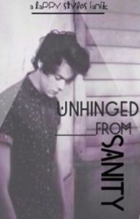Unhinged From Sanity by harry_is_just_perf