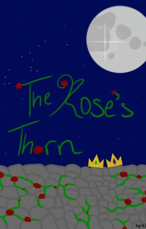 The Rose's Thorn by Dqrkblqde