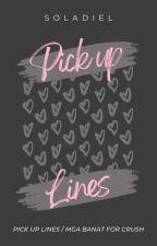 Pick Up Lines/Mga Banat Para kay Crush by FriesIsLayp