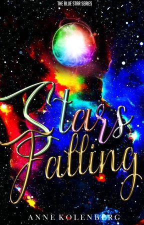 STARS FALLING | Book #4 ✔ by NovelistAnne