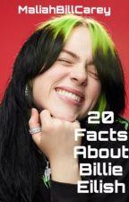 20 Facts About Billie Eilish  by MaliahBillCarey