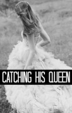 Catching His Queen [MDM Sequel] by something_hopeless