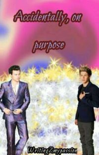 Accidentally On Purpose [Narry] ✔ cover