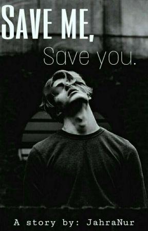 Save Me, Save You by JahraNur