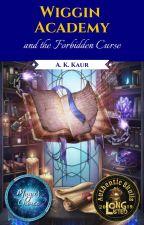 Wiggin Academy and the Forbidden Curse ✔ by AmandeepKaur654