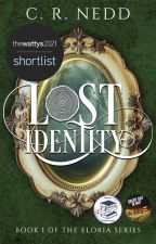 Lost Identity: Eloria Series Book 1   ✓ by CRNedd