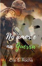 No amor e na guerra by CrisRocha1