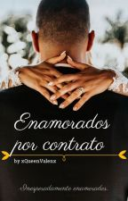 Enamorados por contrato. by xQueenValenx