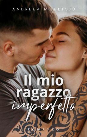 Il Mio Ragazzo (Im) perfetto by AndreeaMBlioju