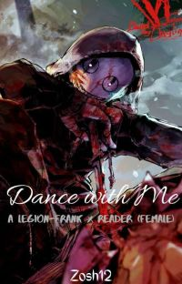 Dance With Me (A Dead By Daylight Fanfic- The Legion [Frank] x Female Reader) cover