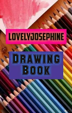 LOVELYJOSEPHINE DRAWINGBOOK by lovelyjosephine